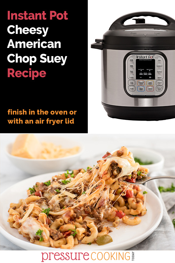 "Pinterest image featuring a black text box reading ""Instant Pot American Chop Suey Recipe"", on the other side, there's an INstant Pot Duo against a white background. in the bottom half of the image, it's a scoop of prepared chop suey, topped with a lot of cheese that's being pulled away with a fork via @PressureCook2da"