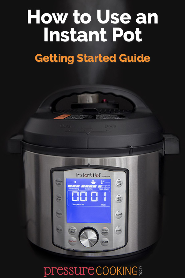 How to Use Instant Pot / Electric Pressure Cooker Getting Started Guide