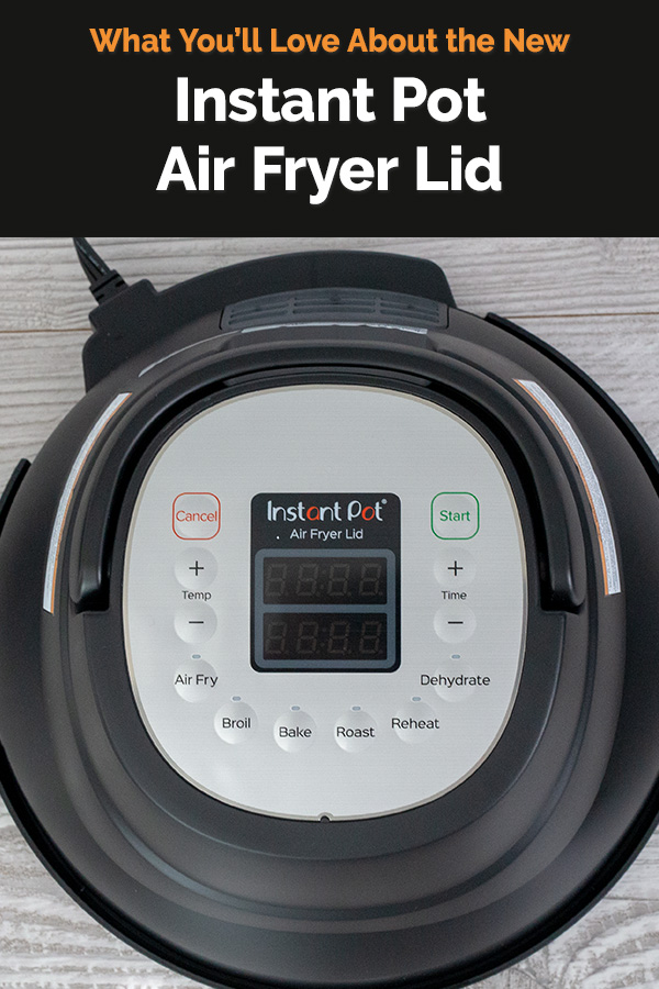 Instant Pot Air Fryer Lid works with most 6-quart Instant Pot Models to turn your pressure cooker into an air fryer.