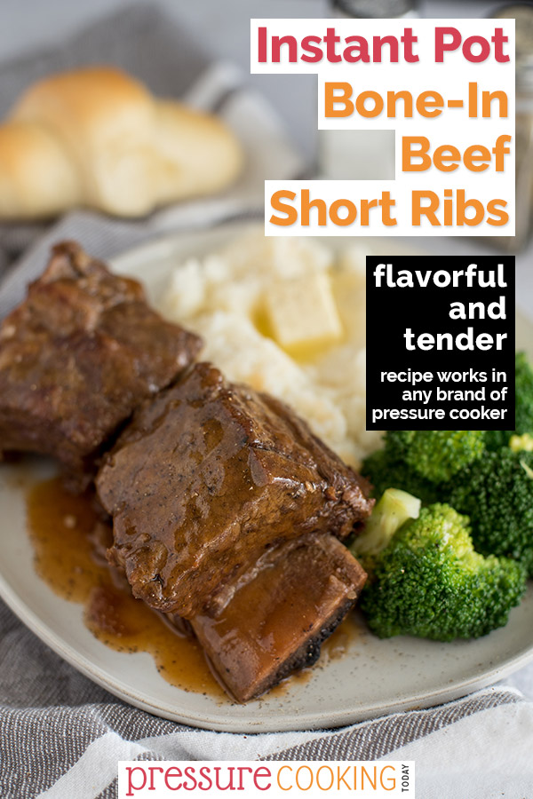 Pinterest image for Instant Pot Short Ribs, a close-up shot of the ribs plated with broccoli and potatoes in the background via @PressureCook2da