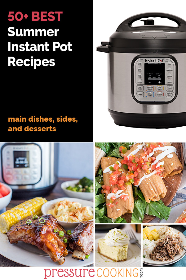 A picture collage of the 50 best Instant Pot summer recipes including, an Instant Pot, baby back ribs on a plate with corn on the cob and potato salad, pork tamles on lettuce with sour cream and tomatoes on top, a slice of key lime pie with whipped cream on top, and kalua pork on a plate with rice pineapple and macaroni salad.