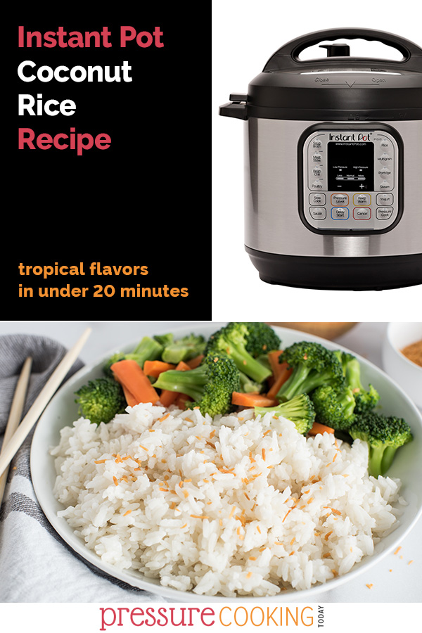 "Picture collage including text reading ""Instant Pot Coconut Rice Recipe, tropical flavors in under 20 minutes\"". An Instant Pot Duo in the top right, and a 45 degree shot of coconut rice with broccoli and carrots in the background"
