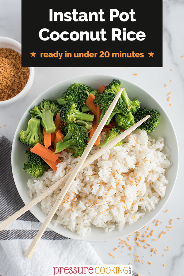 "Pinterest image with a black text box that reads ""Instant Pot Coconut Rice, ready in under 20 minutes\"" and an overhead shot of a bowl divided with broccoli and carrots in the upper half and coconut rice in the bottom half"