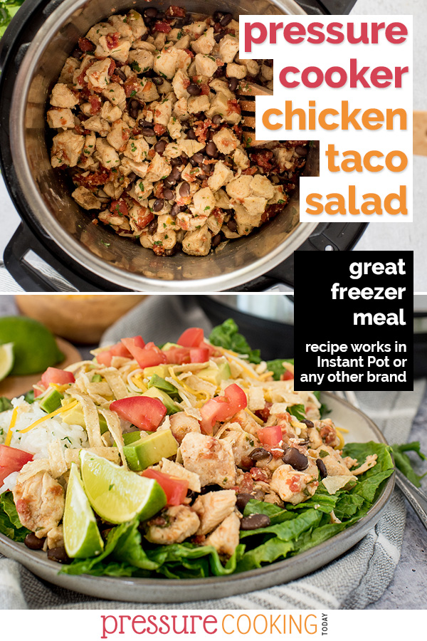 Pinterest image promoting chicken taco salad with text overlaid on two images: the top image is an overhead shot looking into the instant pot full of the chicken and tomatoes cooking, and the bottom image is a 45 degree shot of salad, drizzled with dressing, cheese, diced tomatoes, lime wedges on a bed of lettuce via @PressureCook2da