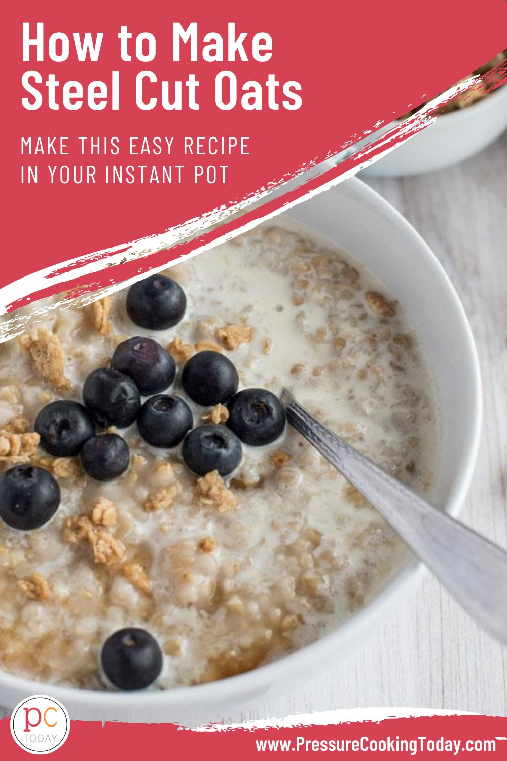 "Pinterest image promoting Instant Pot Steel Cut Oats, with a pink background with white text that reads ""make this easy recipe in your Instant Pot"" and a close-up image of steel cut oats topped with blueberries and granola via @PressureCook2da"