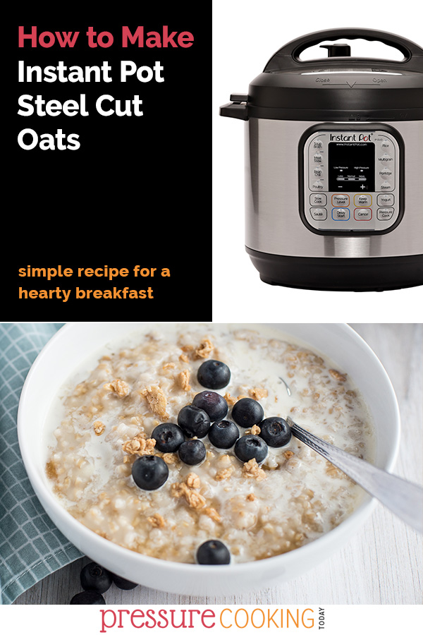 Pinterest image with a close-up image of steel cut oats topped with blueberries and granola, with an Instant Pot in the background via @PressureCook2da
