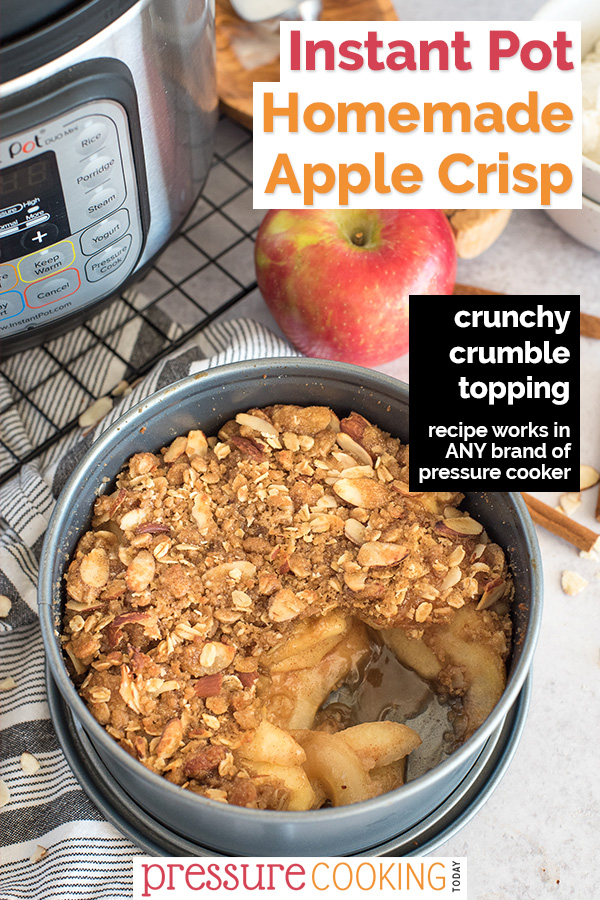 "pinterest image that reads ""Instant Pot homemade apple crisp *crunchy crumble topping*"" with a close up picture of the apple crisp in a pan with an apple and pressure cooker in the background"
