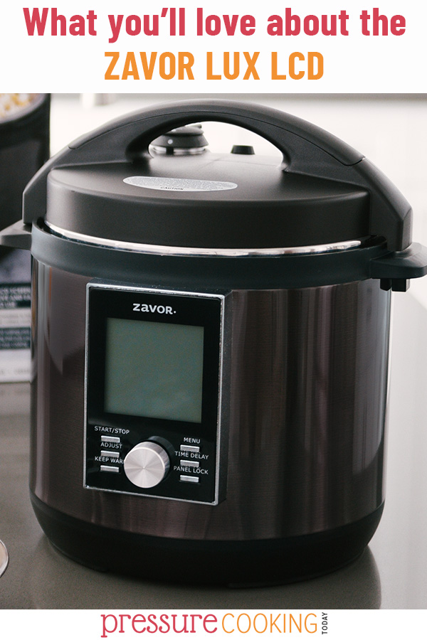Read the full review for EVERYTHING you need to know about the Zavor Lux LCD—what you'll like, what you need to know before you buy, and how to get started using it! #PressureCookingToday #Review #Zavor via @PressureCook2da
