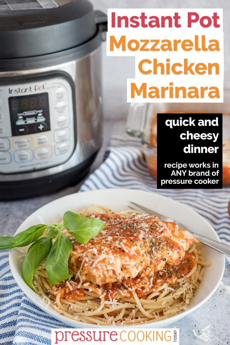 Pinterest image promoting Mozzarella Chicken Marinara, with the chicken served over spaghetti and garnished with fresh basil, in a white bowl with an Instant Pot in the background.