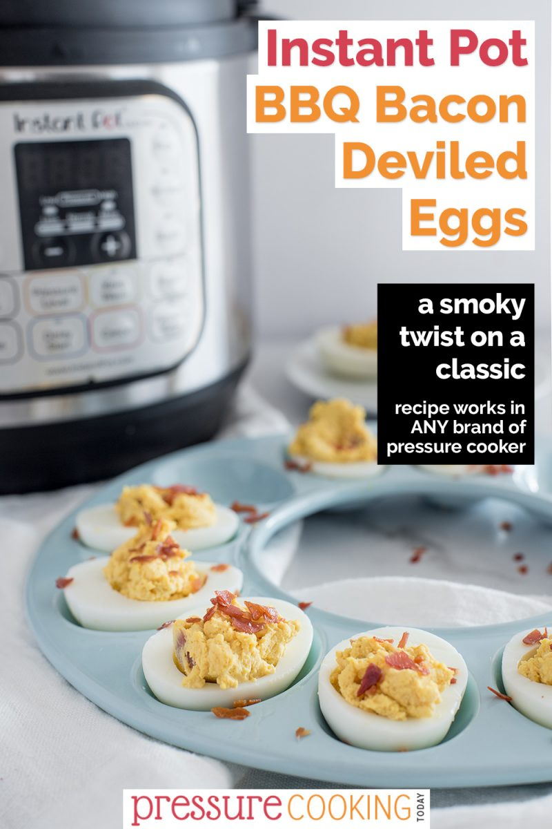 """Pinterest Image that reads """"Instant Pot BBQ Bacon Deviled Eggs: A smoky twist on a classic recipe that works in any brand of pressure cooker"""" right aligned on a 45 degree image of a round, blue deviled egg dish with several deviled eggs served with bacon garnish and an Instant Pot in the background"""