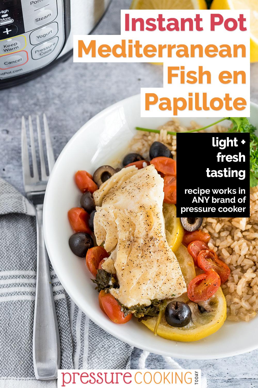 Mediterranean Instant Pot Fish en Papillote via @PressureCook2da