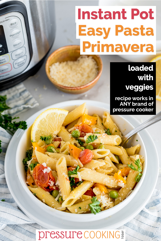 Instant Pot Pasta Primavera via @PressureCook2da
