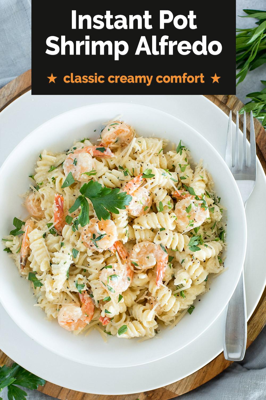pinterest image for instant pot shrimp alfredo, with parmesan and cream sauce via @PressureCook2da