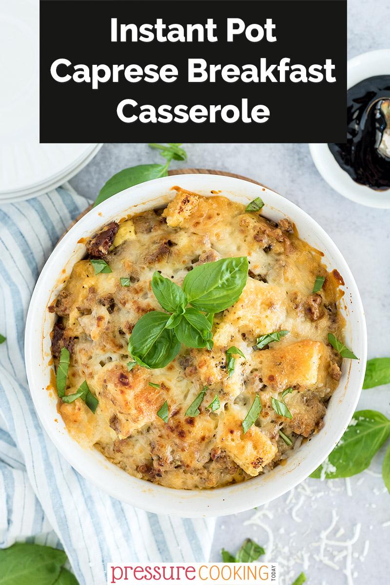 Instant Pot Caprese Breakfast Casserole via @PressureCook2da