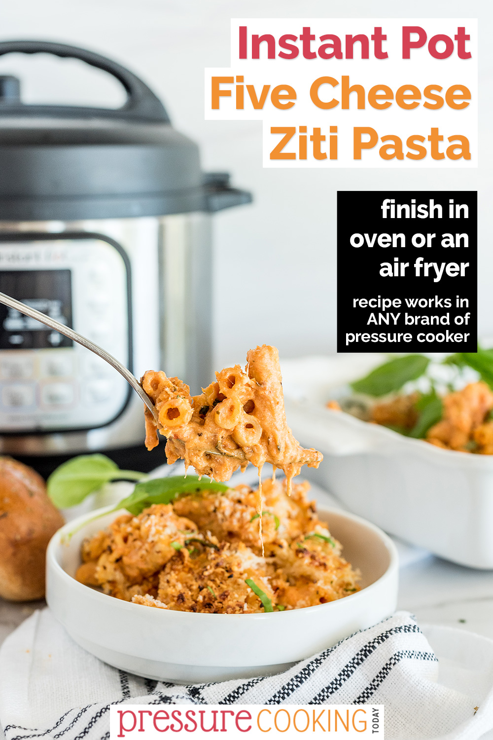 A pinterest pin promoting Instant Pot five cheese baked ziti, with instrutions to finish in the oven or air fryer. The image shows a spoonful of the ziti in front of an Instant Pot. via @PressureCook2da