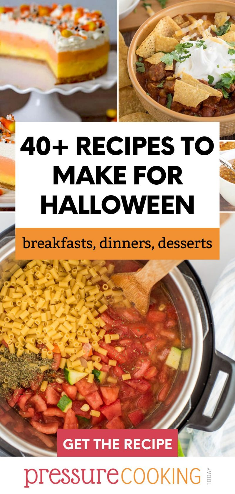 """Pinterest button that reads """"40+ recipes to make for Halloween: breakfasts, dinners, desserts"""" over a collage of images including candy corn cheesecake, chili con carne, and Instant Pot soup"""