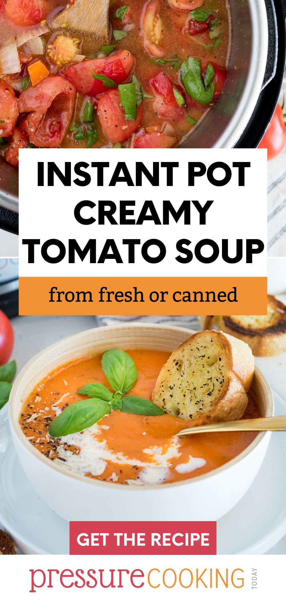 """pinterest button that reads """"Instant Pot Creamy Tomato Soup from fresh or canned"""" overlaid on two images: an overhead shot into the Instant Pot and a white bowl dished up with warm tomato soup via @PressureCook2da"""