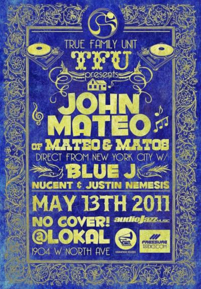 true family unit pres john mateo at Lokal chicago may 13 2011 flyer image