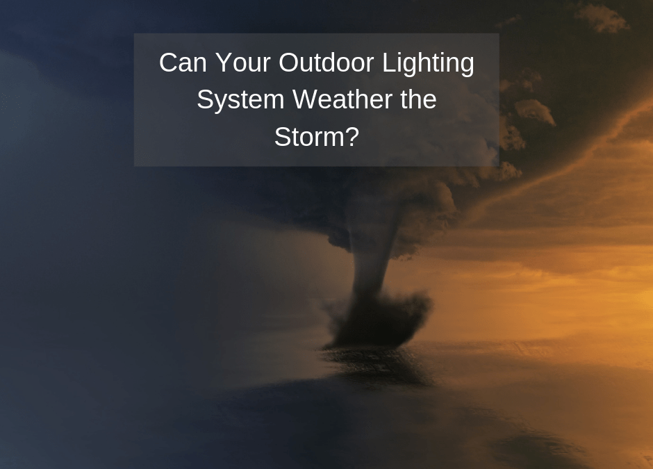 Is Your Outdoor Lighting System Ready to Weather the Storm?