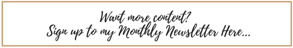 Want more content?  Sign up to my monthly newsletter here.