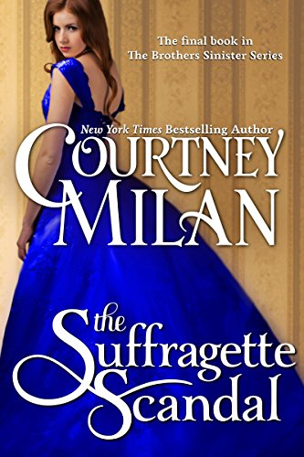 The Suffragette Scandal, Courtney Milan
