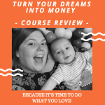 Turn Your Dreams into Money Course Review