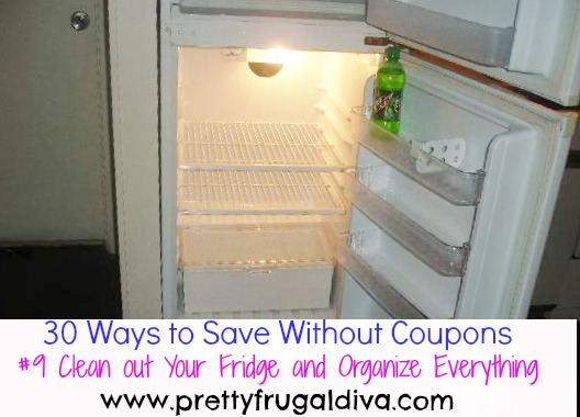 30 Ways to Save Without Coupons: #9 Clean Out Your Fridge and Organize Everything