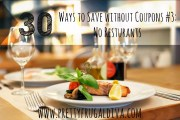 30 Ways to Save without Coupons #3: No Resturants