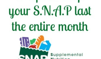 5 Tip to Help your S.N.A.P (Food Stamps) Last the Entire Month