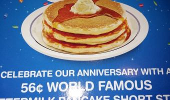 56 cent Pancakes at IHOP 7am to 7pm