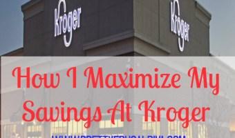 how I maximize my savings at kroger