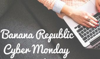 2015 Banana Republic Cyber Monday Deals