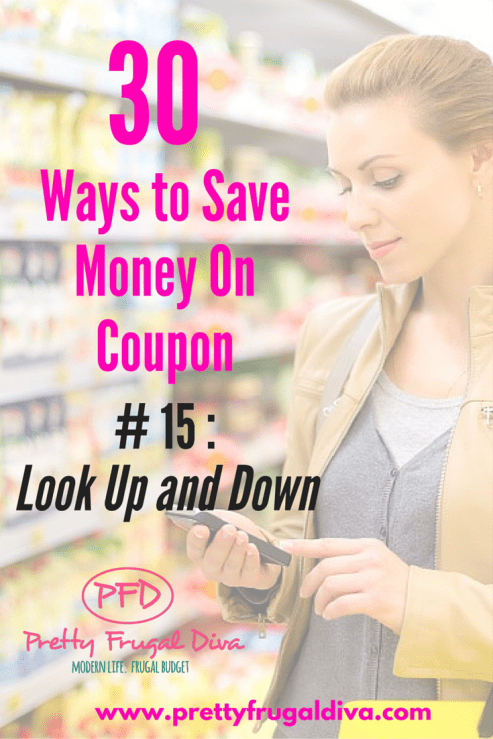 30 Ways to save money on coupon #15 look up and down