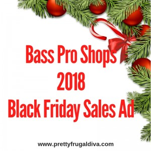 2018 Bass Pro Shops Black Friday Sales Ad