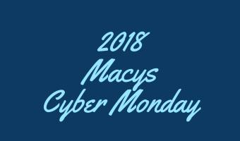 2018 Macy's Cyber Monday Sales