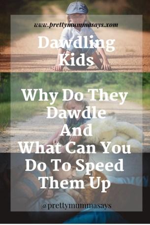 Dawdling Kids Why Do They Dawdle And What Can You Do To Speed Them Up www.prettymummasays.com #parenting #dawdling #growthstage #childbehaviour #childrenbehaviour #childbehavior #childrenbehavior #dawdling #dawdle #dawdler #toddler