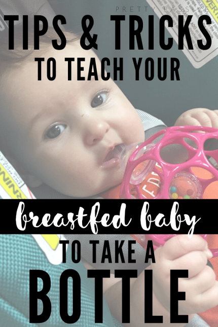 tips & tricks to teach your breastfed baby to take a bottle