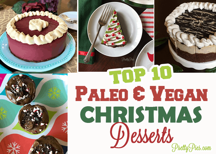 Top 10 Vegan & Paleo Desserts for Christmas Dinner from PrettyPies.com