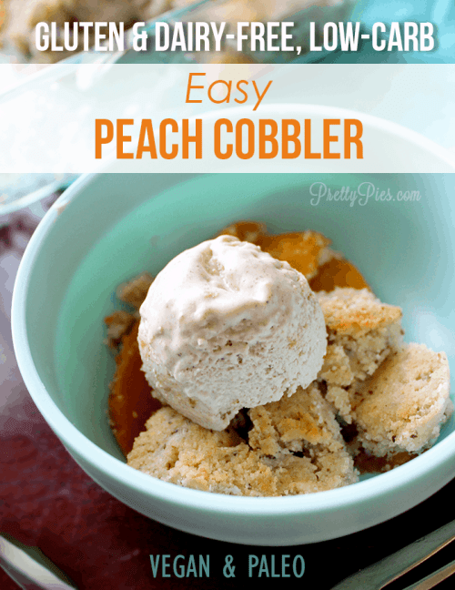 Easy Peach Cobbler (Gluten & Dairy-Free, Low-Carb) PrettyPies.com