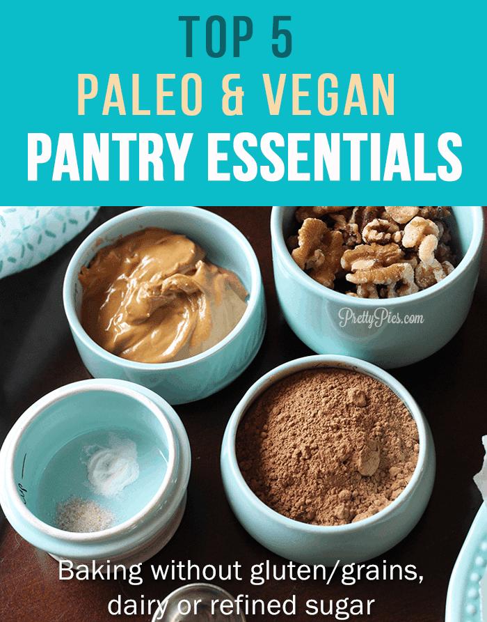 Top 5 Paleo Vegan Pantry Essentials - PrettyPies.com