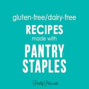 Recipes made with Pantry Basics (GF, DF, SF, Paleo, Vegan) PrettyPies.com