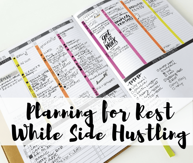 How I learned the hard way about needing to plan for rest while working and side hustling