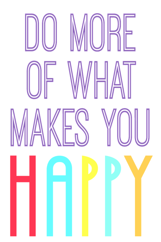 """""""Do more of what makes you happy"""" free printables in 8x10 and 4x6"""