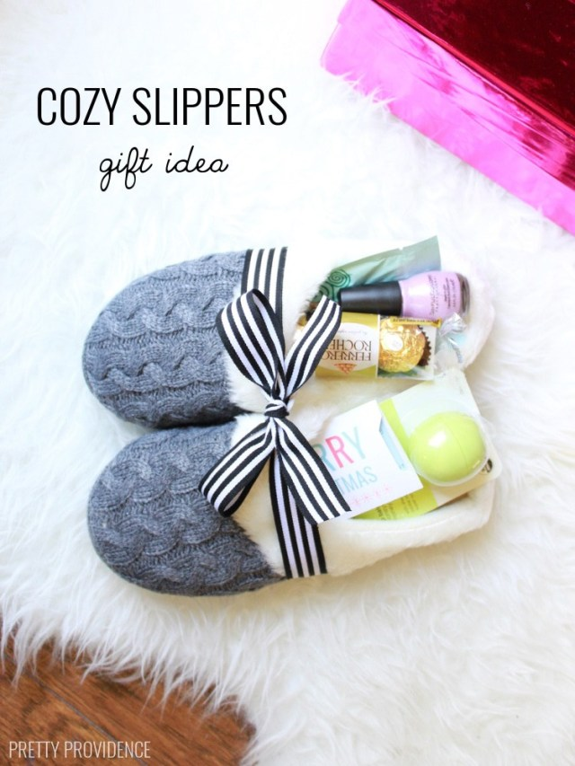Okay I love this idea! Get slippers and fill them with little treats or gift cards, so fun. prettyprovidence.com
