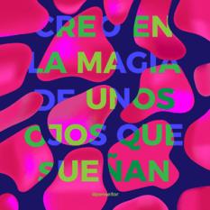 15.Creo en la magia de unos ojos que sueñan-01