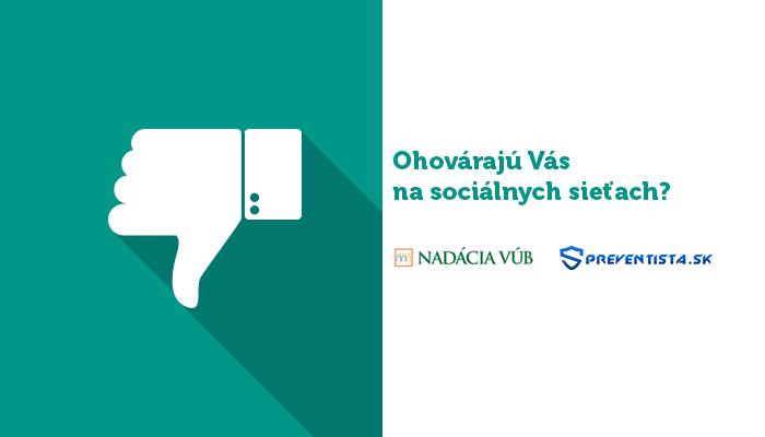 Ohovárajú Vás na sociálnych sieťach?