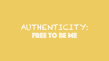 Authenticity: Free to be me