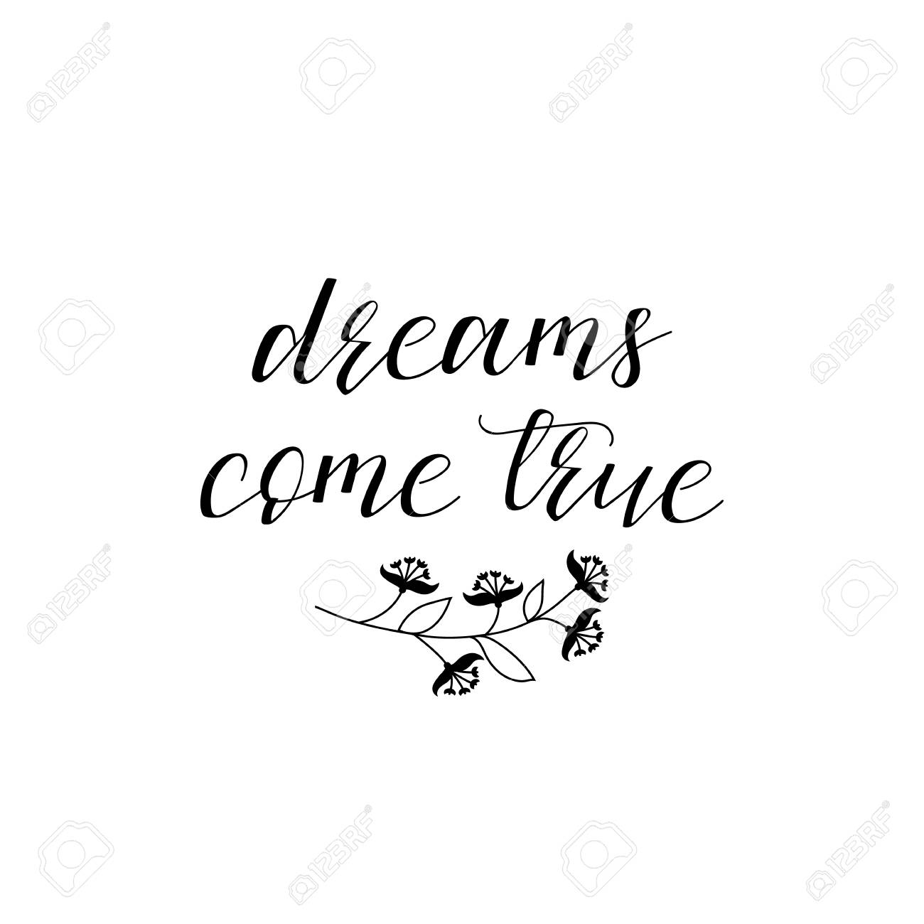 Dreams Come True Lettering Inspirational And Motivational Quotes Royalty Free Cliparts Vectors And Stock Illustration Image 99657079