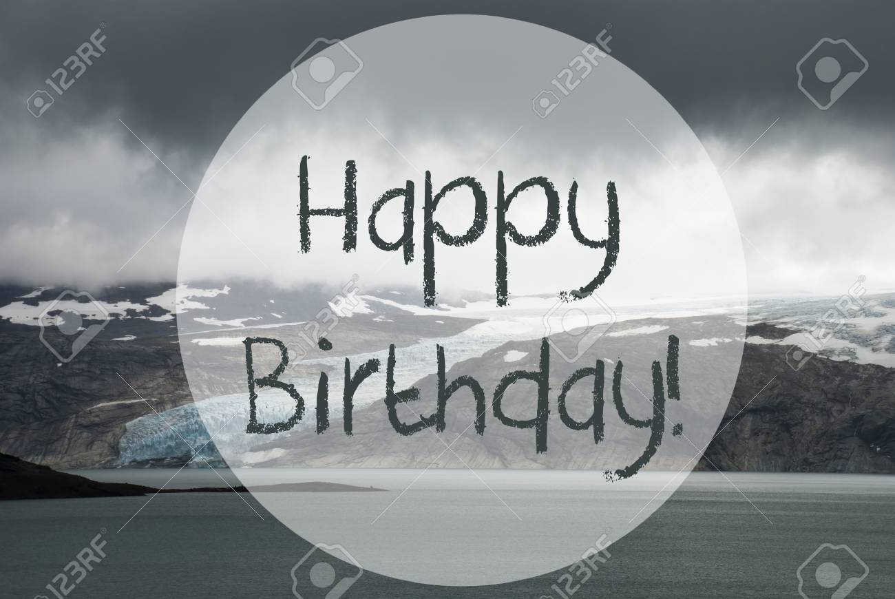 Glacier Lake Text Happy Birthday Norway Rough Nature Scene Stock Photo Picture And Royalty Free Image Image 122502292