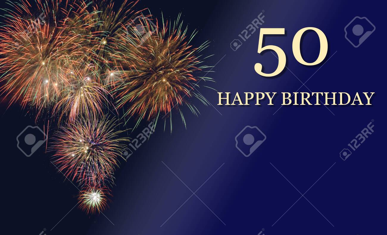 Happy 50th Birthday With Firework Stock Photo Picture And Royalty Free Image Image 139603272